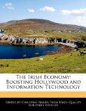 The Irish Economy: Boosting Hollywood and Information Technology