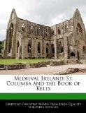 Medieval Ireland: St. Columba and the Book of Kells