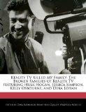Reality TV Killed My Family: The Broken Families of Reality TV featuring Hulk Hogan, Jessica...