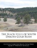The Black Hills of South Dakota Gold Rush