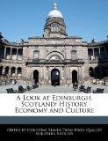 A Look at Edinburgh, Scotland: History, Economy and Culture