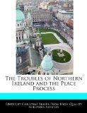 The Troubles of Northern Ireland and the Peace Process