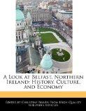 A Look at Belfast, Northern Ireland: History, Culture, and Economy