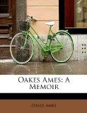Oakes Ames: A Memoir