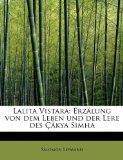 Lalita Vistara: Erzlung von dem Leben und der Lere des kya Simha
