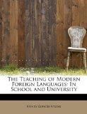 The Teaching of Modern Foreign Languages: In School and University
