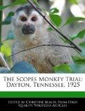 The Scopes Monkey Trial: Dayton, Tennessee, 1925