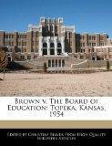 Brown v. The Board of Education: Topeka, Kansas, 1954
