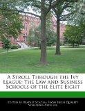 A Stroll Through the Ivy League: The Law and Business Schools of the Elite Eight