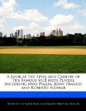 A Look at the Lives and Careers of Ten Famous MLB Mets Players Including Mike Piazza, John F...