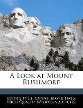 Look at Mount Rushmore