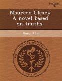Maureen Cleary A novel based on truths.