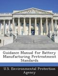 Guidance Manual for Battery Manufacturing Pretreatment Standards