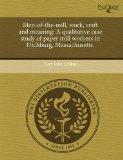 Men-of-the-mill, work, craft and meaning: A qualitative case study of paper mill workers in ...