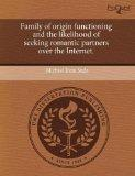 Family of origin functioning and the likelihood of seeking romantic partners over the Internet.
