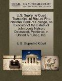 U.S. Supreme Court Transcripts of Record First National Bank of Chicago, as Executor of the ...