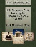 U.S. Supreme Court Transcript of Record Rogers v. Jones