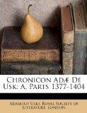 Chronicon Ad de Usk: A, Parts 1377-1404 (Latin Edition)