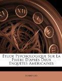 tude Psychologique Sur La Prire D'aprs Deux Enqutes Amricaines (French Edition)