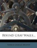 Behind Gray Walls...
