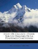 L'dit De Calliste: tude Sur Les Origines De La Pnitence Chrtienne (French Edition)