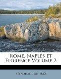 Rome, Naples et Florence Volume 2 (French Edition)