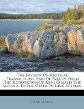 The History Of Political Transactions, And Of Parties: From The Restoration Of King Charles ...
