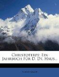 Christoterpe: Ein Jahrbuch Fr D. Dt. Haus... (German Edition)