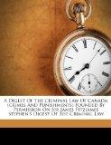 A Digest Of The Criminal Law Of Canada: (crimes And Punishments) Founded By Permission On Si...