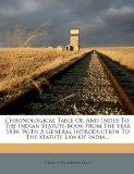 Chronological Table Of, And Index To, The Indian Statute-book From The Year 1834: With A Gen...