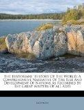 The Historians' History Of The World: A Comprehensive Narrative Of The Rise And Development ...