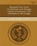 Regional free trade institutions and foreign capital investment: The multilateral advantage.