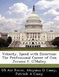 Velocity, Speed with Direction: The Professional Career of Gen Jerome F. O'Malley