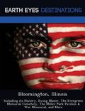 Bloomington, Illinois: Including its History, Ewing Manor, The Evergreen Memorial Cemetery, ...