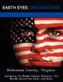 Dickenson County, Virginia: Including the Ralph Stanley Museum, the Breaks Interstate Park, ...