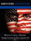 Monroe County, Missouri: Including its History, the Mark Twain State Park, the Mark Twain Bo...