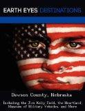 Dawson County, Nebraska: Including the Jim Kelly Field, the Heartland Museum of Military Veh...