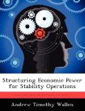 Structuring Economic Power for Stability Operations