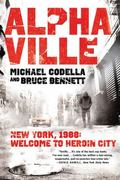 Alphaville : New York 1988: Welcome to Heroin City