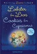 Lobster for Leos, Cookies for Capricorns : An Astrology Lover's Cookbook