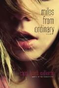 Miles from Ordinary : A Novel