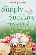 New York Times Simply Sundays : 150 Big Sunday Crossword Puzzles
