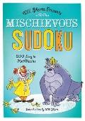 Will Shortz Presents Mischievous Sudoku : 200 Easy to Hard Puzzles