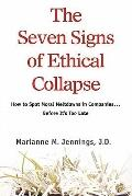 Seven Signs of Ethical Collapse