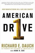 American Drive : The Road to More Jobs, a Stronger Economy, and Renewed Industrial Dominance...