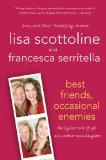 Best Friends, Occasional Enemies: The Lighter Side of Life as a Mother and Daughter (Reading...