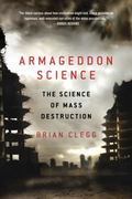 Armageddon Science : The Science of Mass Destruction