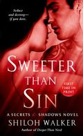 Sweeter Than Sin : A Secrets and Shadows Novel