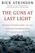 Guns at Last Light : The War in Western Europe, 1944-1945