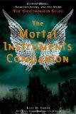 The Mortal Instruments Companion: City of Bones, Shadowhunters, and the Sight: The Unauthori...